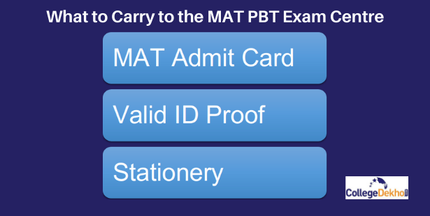 List of What to Carry to the MAT Exam Centre: Admit Card, ID Proof and Stationery
